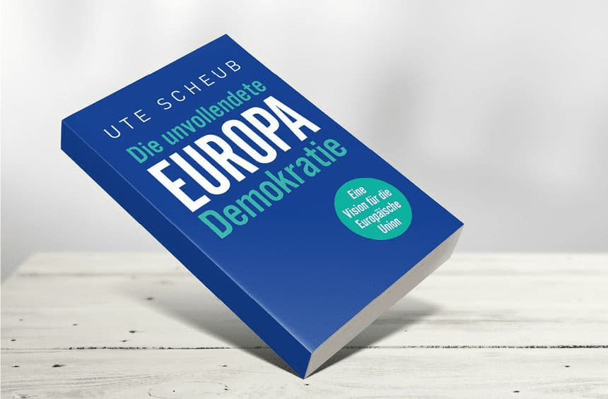 """""""EUROPA – DIE UNVOLLENDETE DEMOKRATIE"""" VON UTE SCHEUB"""