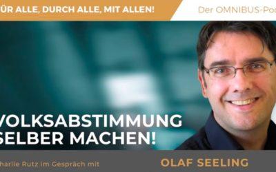 Podcast von Charlie Rutz mit Olaf Seeling: Volksabstimmung selber machen!