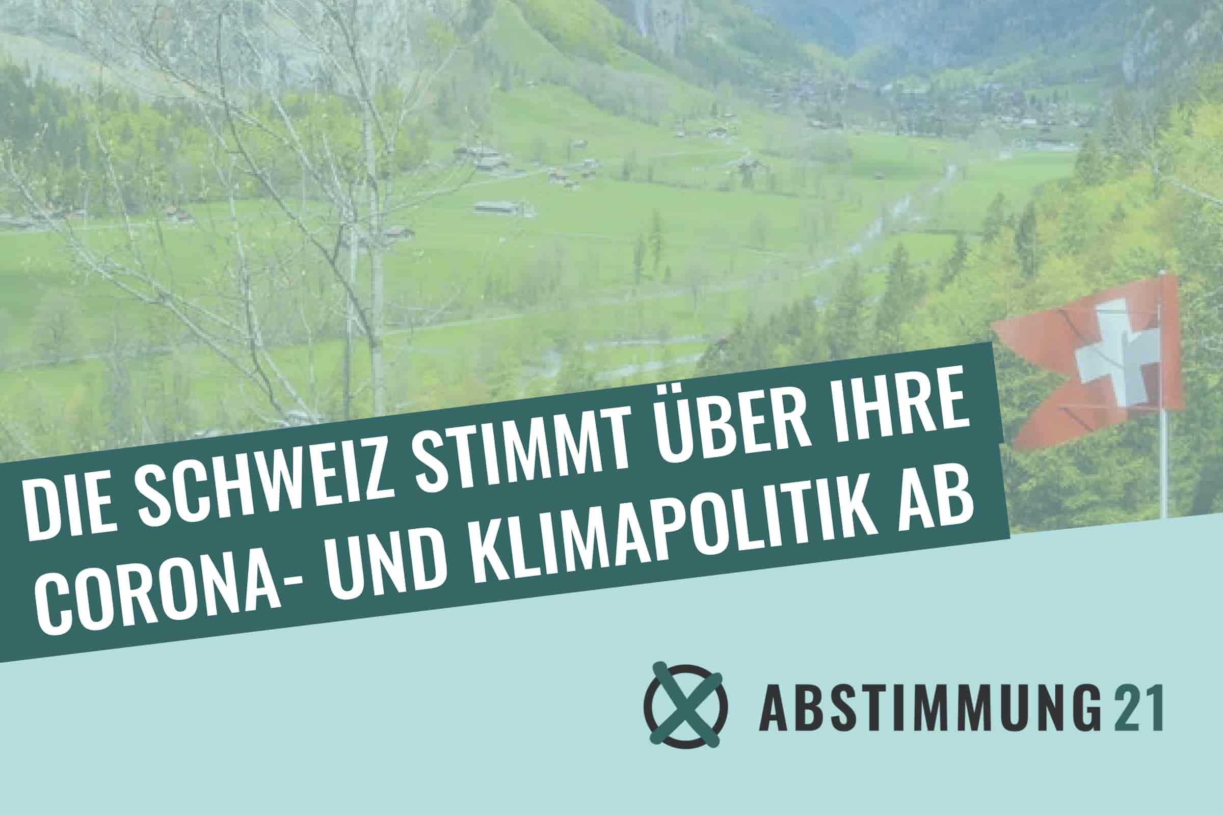 13.06.: Die Schweiz stimmt über ihre Corona- und Klimapolitik ab
